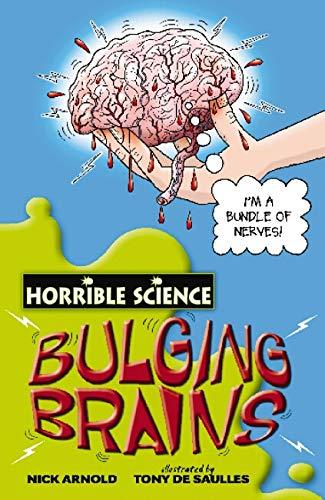 Bulging Brains - Horrible Science