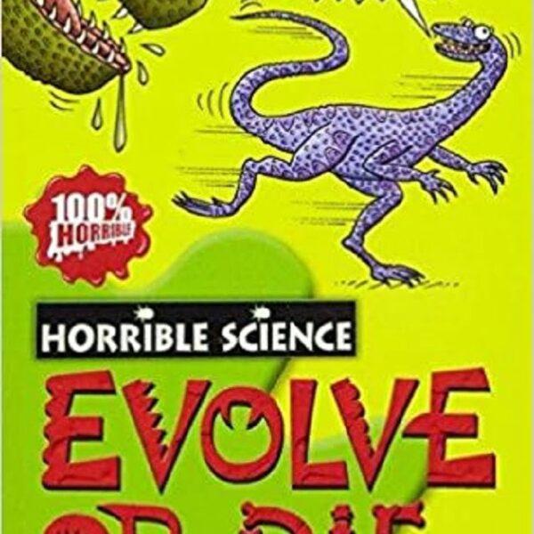 Evolve or Die - Horrible Science