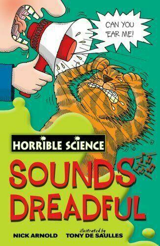 Sounds Dreadful - Horrible Science