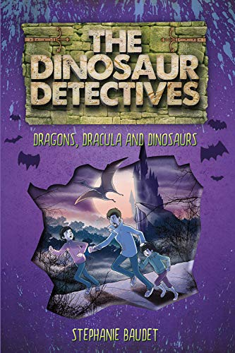 The Dinosaur Detectives - In Dracula, Dragons and Dinosaurs
