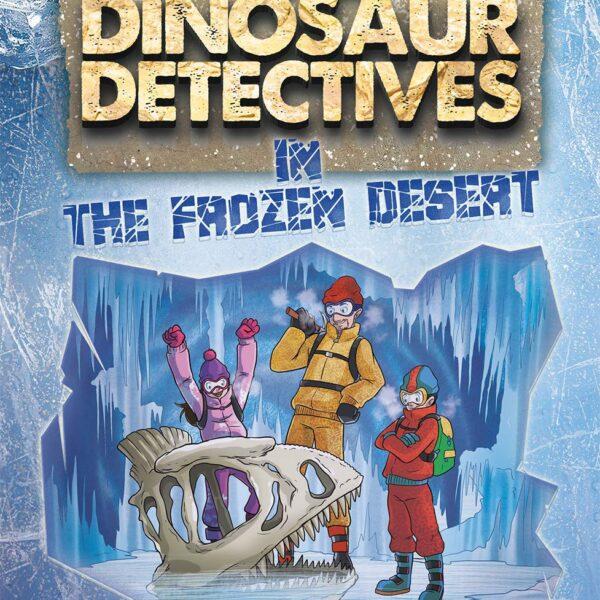 The Dinosaur Detectives - In The Frozen Desert